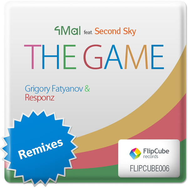 FLIPCUBE006: 4Mal feat. Second Sky — The Game (Grigory Fatyanov & Responz Remixes)