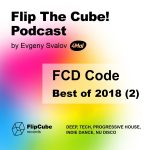 Flip The Cube! Podcast 073, FCD Code — Best of2018, Part2