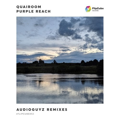FLIPCUBE052: Quairoom — Purple Reach (AudioGuyZ Remixes)